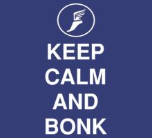 Keep Calm And Bonk by mikeAguy1