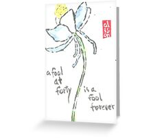 Columbine Flower -- Fool at Forty Greeting Card