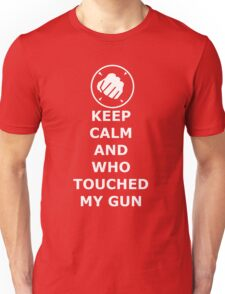 Keep Calm And Who Touched my Gun T-Shirt
