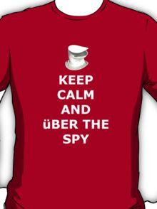 Keep Calm And über the spy T-Shirt