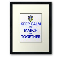 Keep Calm And March On Together Framed Print