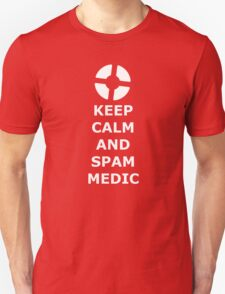 Keep Calm And Spam Medic Unisex T-Shirt