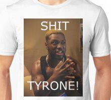 Sh*t Tyrone! Unisex T-Shirt