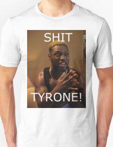 Sh*t Tyrone! T-Shirt