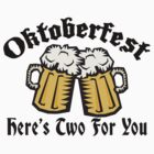 Oktoberfest Women's Here's Two For You by HolidayT-Shirts