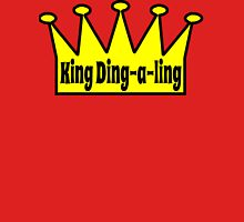 King Ding A Ling Unisex T-Shirt