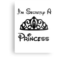 I'm Secretly A Princess Cards Metal Print