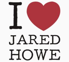 I LOVE JARED HOWE (black type) One Piece - Short Sleeve