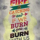 Fire Is Catching by RJDesigns