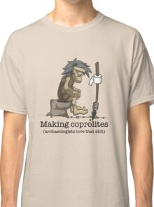 Making coprolites Classic T-Shirt
