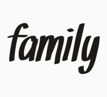 FAMILY Comes First  by Limited Apparel