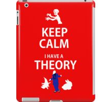 Keep Calm, I have a theory! iPad Case/Skin