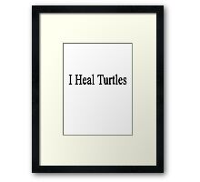 I Heal Turtles  Framed Print