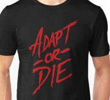 Adapt or Die Unisex T-Shirt