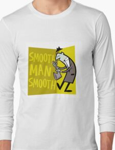 Smooth Man Smooth Long Sleeve T-Shirt
