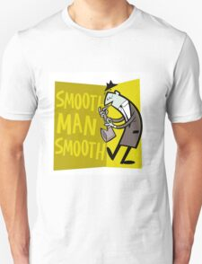 Smooth Man Smooth T-Shirt