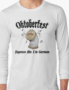 Oktoberfest Squeeze Me I'm German Long Sleeve T-Shirt