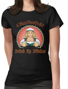 Oktoberfest Drink Up Bitches Womens Fitted T-Shirt