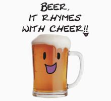 Beer Rhymes with Cheer!! by Vinchtef
