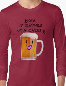Beer Rhymes with Cheer!! Long Sleeve T-Shirt