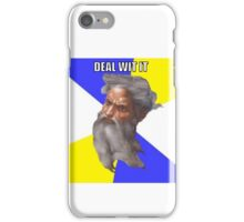 DEAL WIT IT iPhone Case/Skin