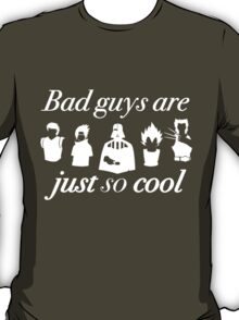 The Bad Guys are Just so Good T-Shirt