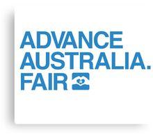 Advance Australia. Fair. Canvas Print