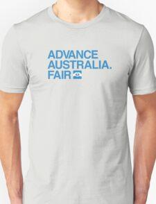 Advance Australia. Fair. Unisex T-Shirt