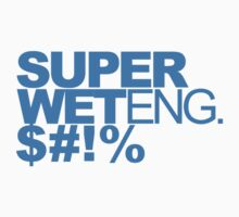 T-Shirt - Super Wet Eng. $#!% - Blue by mrparkini