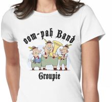 Oom Pah Band Groupie Womens Fitted T-Shirt