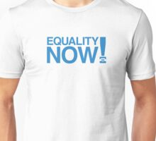 Equality Now! Unisex T-Shirt