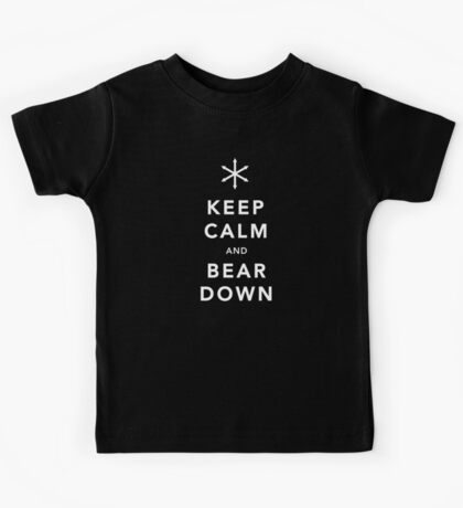 Keep Calm and Bear Down Kids Tee