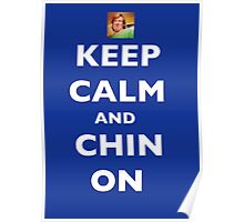 Keep Calm and Chin On Poster