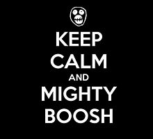 Keep Calm And Mighty Boosh by Merwynlee