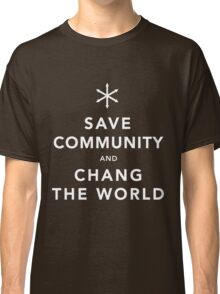 Save Community & Chang the World Classic T-Shirt