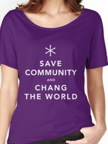 Save Community & Chang the World Women's Relaxed Fit T-Shirt