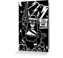 Ham-Starr The Barbarian Greeting Card