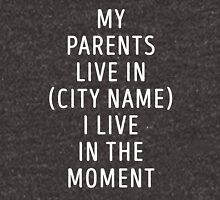 I live in the moment Unisex T-Shirt