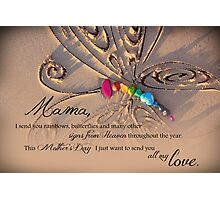 Rainbows and Butterflies from Heaven - Mother's Day Photographic Print