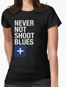 Never Not Shoot Blues Womens Fitted T-Shirt