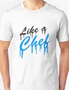 Like a Chef Slogan T-Shirt