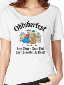 Oktoberfest Been There Done That ... Women's Relaxed Fit T-Shirt