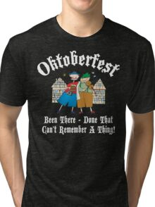 Oktoberfest Been There Done That ... Tri-blend T-Shirt