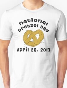National Pretzel Day 2013 T-Shirt