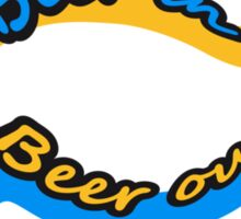 Beer In Beer Out Sticker