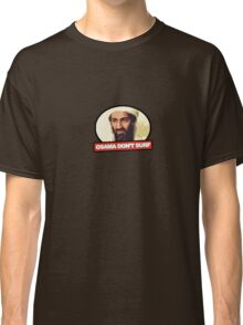 Osama Don't Surf Classic T-Shirt