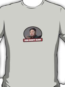 Kim Jung Un Don't Surf T-Shirt