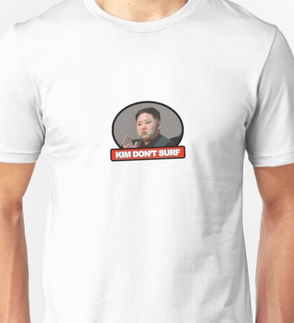Kim Jung Un Don't Surf Unisex T-Shirt