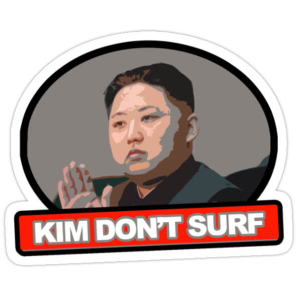 Kim Jung Un Don't Surf by theninja