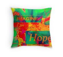 Imagine Bright Hope Throw Pillow